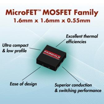 飞兆半导体MicroFET™ MOSFET以更小占位面积配合便携设计要求